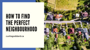 How to Find the Perfect Neighbourhood