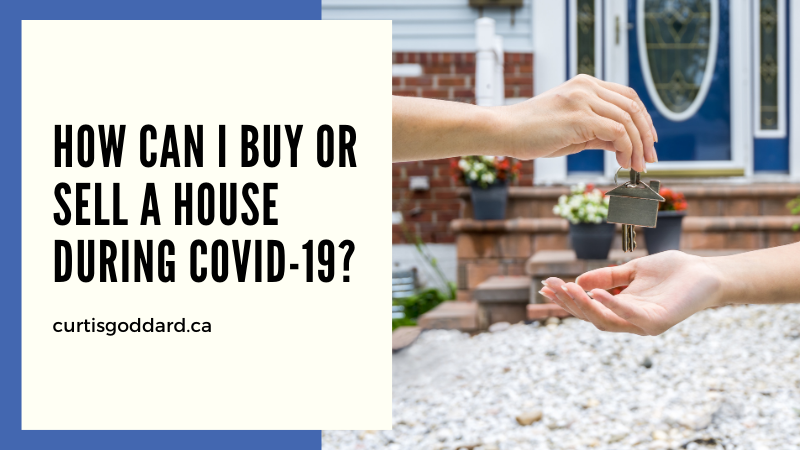 How Can I Buy or Sell a House During COVID-19?