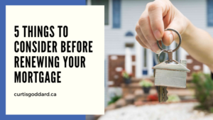 5 Things to Consider Before Renewing Your Mortgage